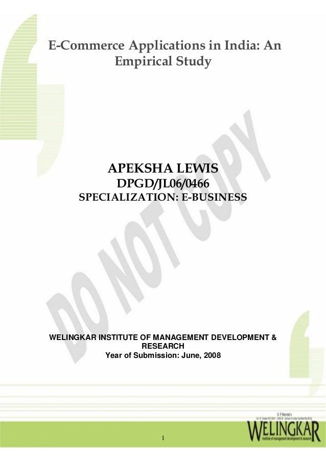 E-Commerce Applications in India: An Empirical Study APEKSHA LEWIS DPGD/JL06/0466 SPECIALIZATION: E-BUSINESS WELINGKAR INS...