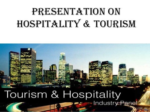 Presentation on hospitality & tourism