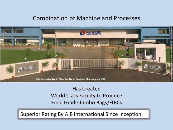 Combination of Machine and Processes                      Has Created             World Class Facility to Produce         ...