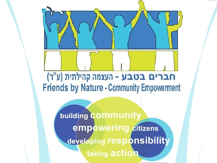 building  community   developing  responsibility   empowering  citizens   taking  action