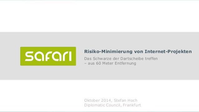 Risiko-Minimierung von Internet-Projekten  Das Schwarze der Dartscheibe treffen  – aus 60 Meter Entfernung  Oktober 2014, ...
