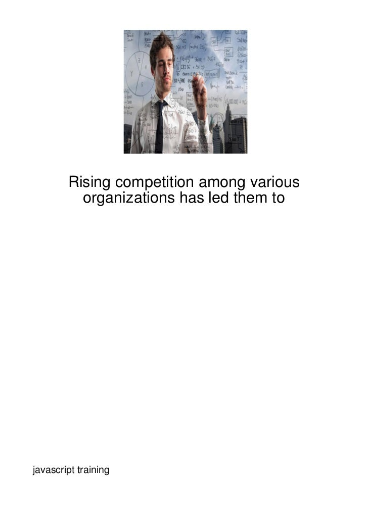 Rising competition among various          organizations has led them tojavascript training