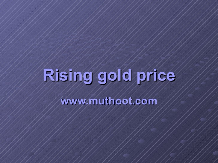 Rising gold price