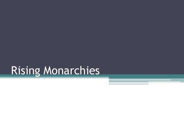 Rising Monarchies