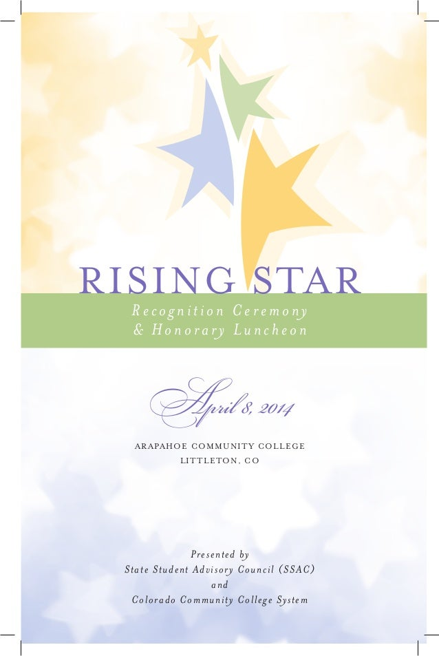 April 8, 2014 ARAPAHOE COMMUNITY COLLEGE LITTLETON, CO Presented by State Student Advisory Council (SSAC) and Colorado Com...