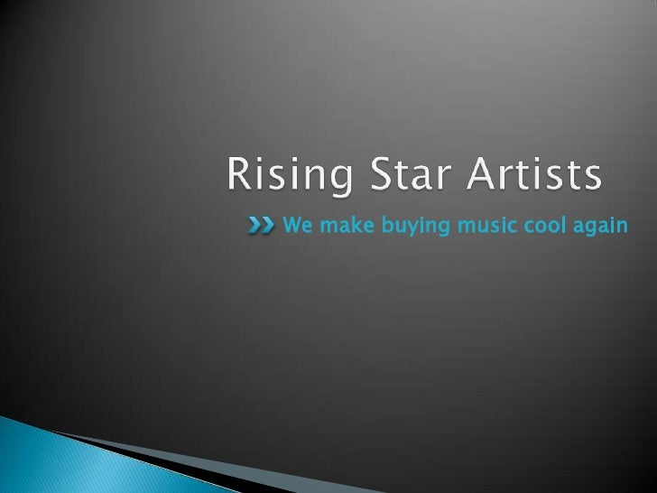 Rising Star Artists<br />We make buying music cool again<br />
