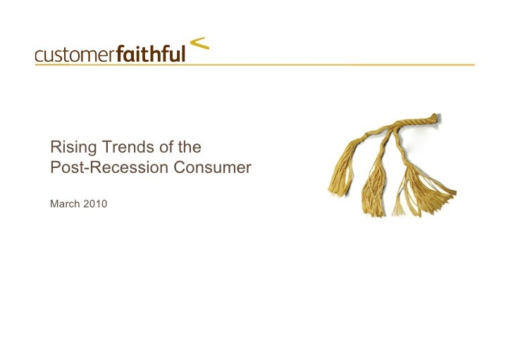 Rising Trends Of The Post Recession Consumer