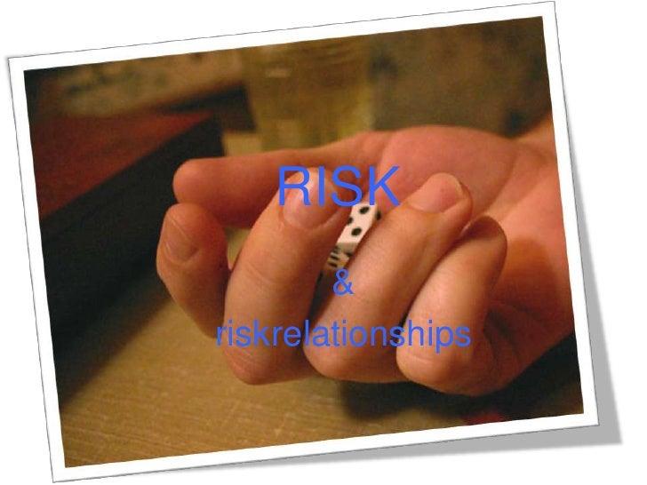 RISK<br />& <br />riskrelationships<br />