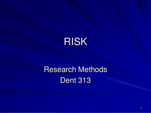 RISK Research Methods Dent 313  1