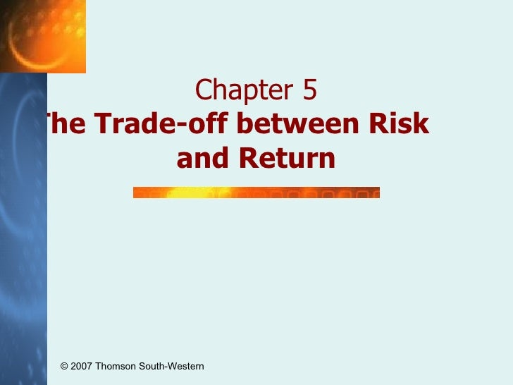 Chapter 5 The Trade-off between Risk  and Return © 2007  Thomson South-Western