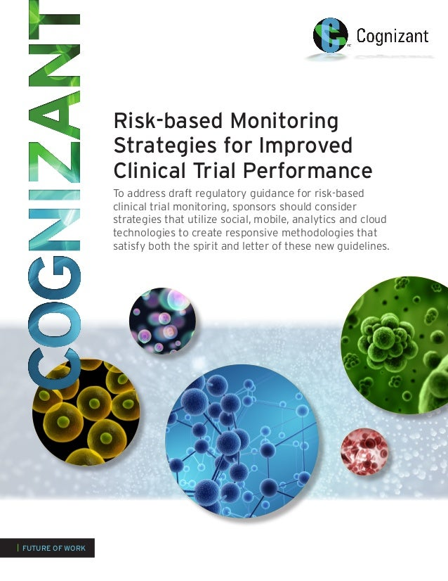 Risk-based Monitoring Strategies for Improved Clinical Trial Performance To address draft regulatory guidance for risk-bas...
