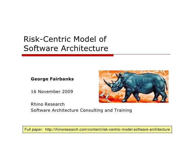 Risk Centric Architecture George Fairbanks