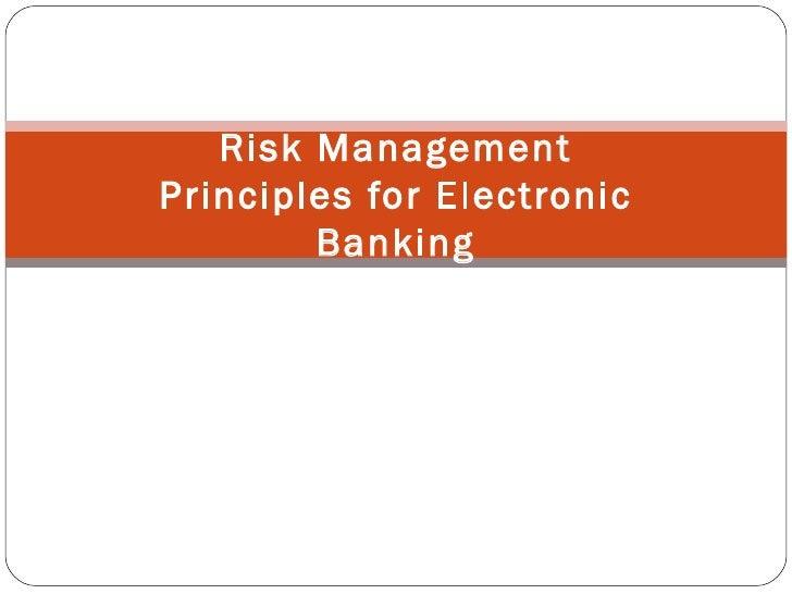 Risk Management Principles for Electronic Banking