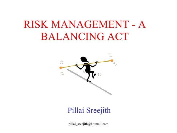 Risk Management A Balancing Act