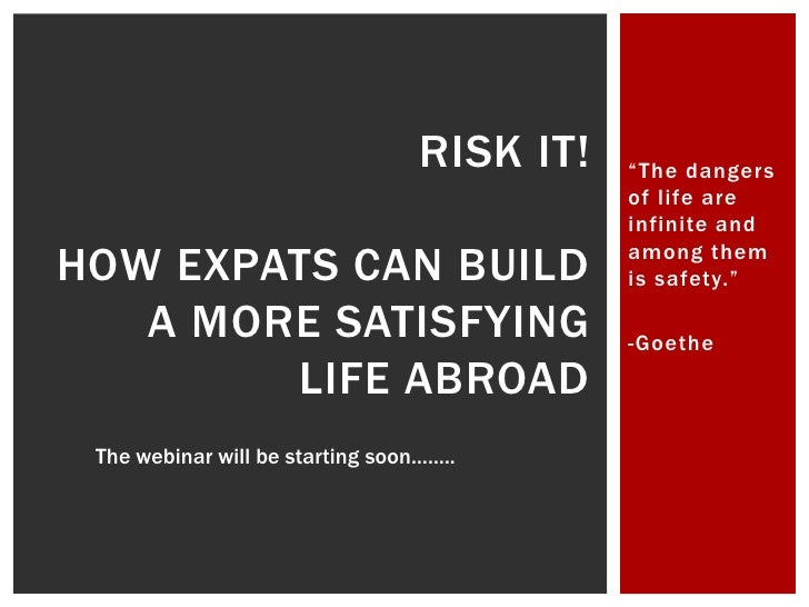 """RISK IT!   """"The dangers                                             of life are                                           ..."""