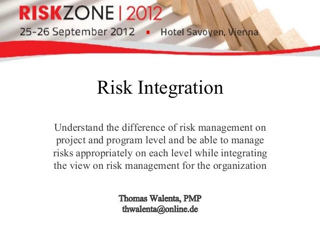 Risk IntegrationUnderstand the difference of risk management on project and program level and be able to managerisks appro...