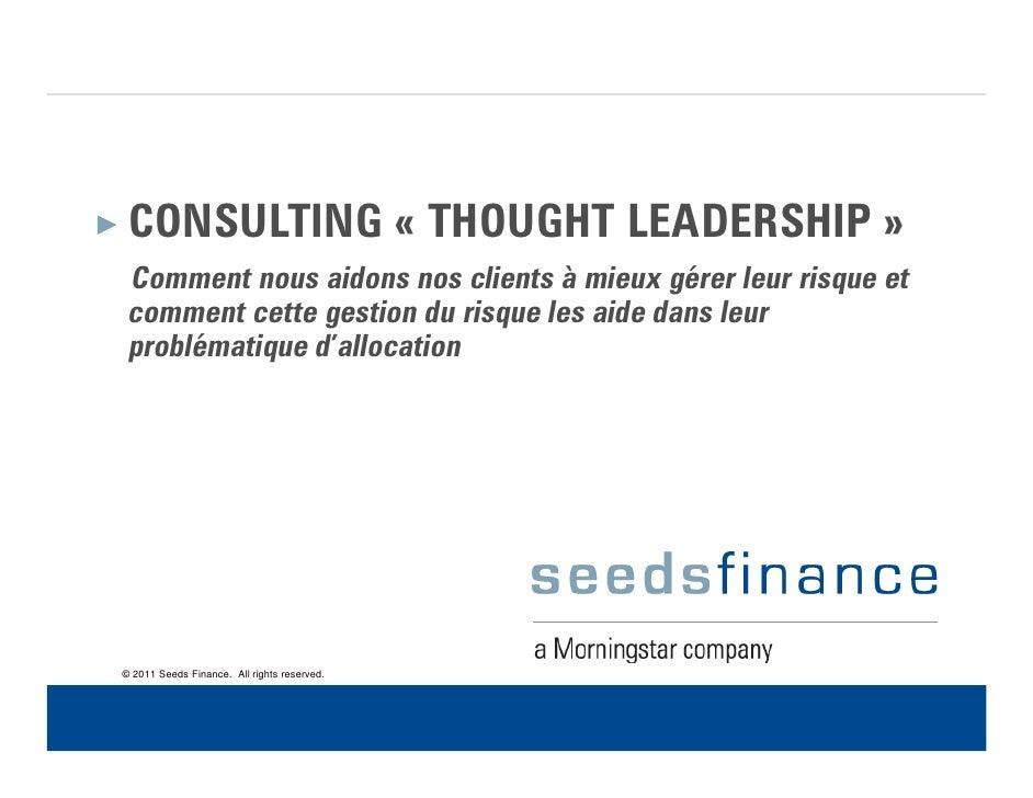 × CONSULTING                                  « THOUGHT LEADERSHIP »  Comment nous aidons nos clients à mieux gérer leur r...