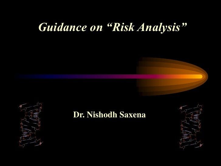 "Guidance on ""Risk Analysis""           Dr. Nishodh Saxena"