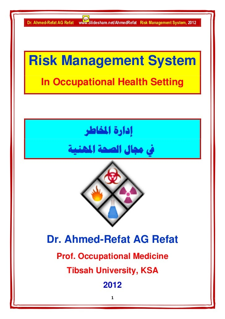 Dr. Ahmed-Refat AG Refat   www.Slideshare.net/AhmedRefat Risk Management System, 2012Risk Management System       In Occup...