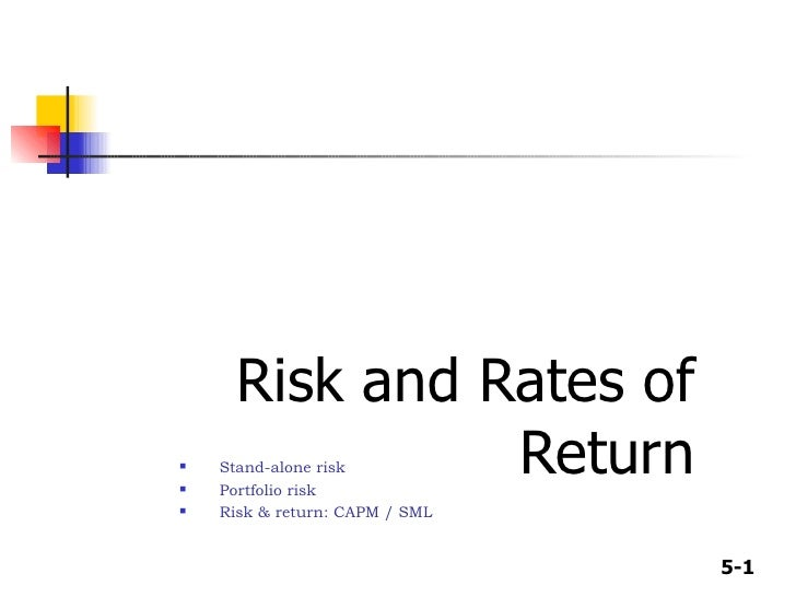Risk and Rates of Return <ul><li>Stand-alone risk </li></ul><ul><li>Portfolio risk </li></ul><ul><li>Risk & return: CAPM /...