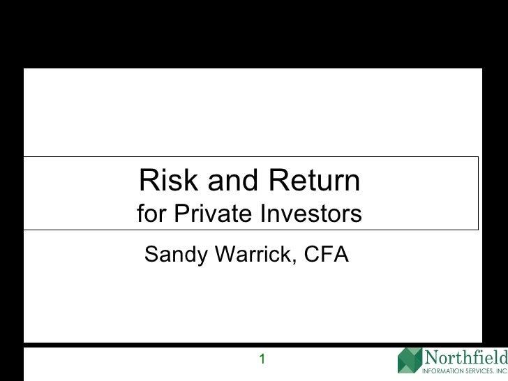Sandy Warrick, CFA  Risk and Return for Private Investors