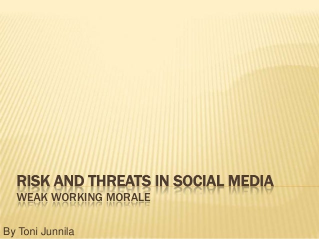 Risk and threats in social media   toni junnila