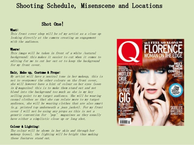 Shooting Schedule, Misenscene and Locations                     Shot One!What:This front cover shop will be of my artist a...