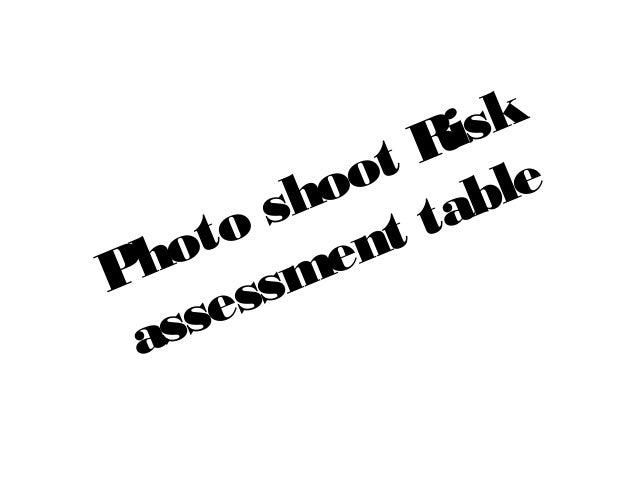 Photo shoot Risk assessment table