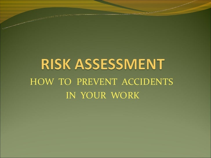 HOW TO PREVENT ACCIDENTS     IN YOUR WORK