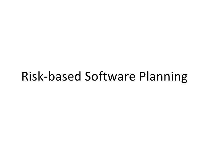 Risk-based Software Planning