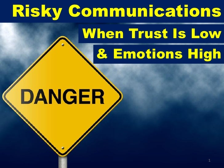 Risk Communications: When Trust Is Low And Emotions Are High