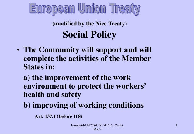 Europeid/114778/C/SV/UAA. Cerdá Micó 1 (modified by the Nice Treaty) Social Policy • The Community will support and will c...