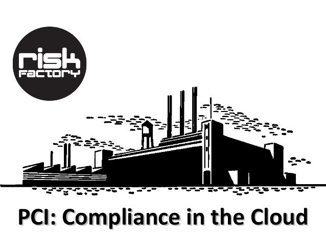 Risk Factory: PCI Compliance in the Cloud