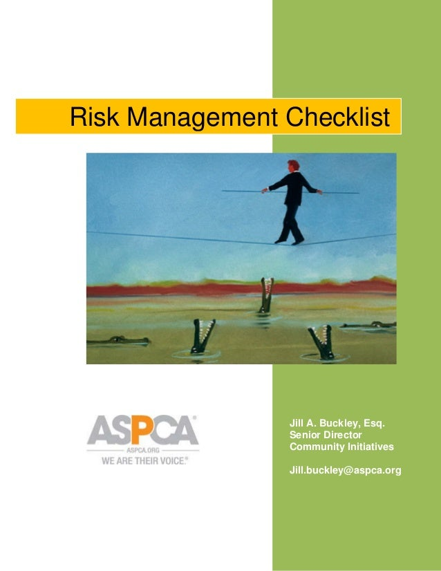 Risk Management Checklist  Jill A. Buckley, Esq. Senior Director Community Initiatives Jill.buckley@aspca.org