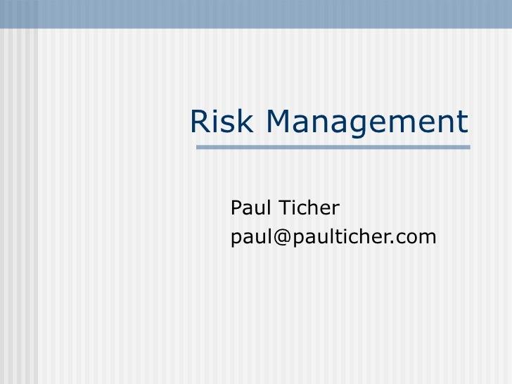 Risk Management Paul Ticher [email_address]