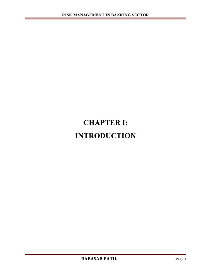 RISK MANAGEMENT IN BANKING SECTOR        CHAPTER I:    INTRODUCTION       BABASAB PATIL                Page 1