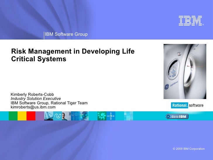 Kimberly Roberts-Cobb Industry Solution Executive IBM Software Group, Rational Tiger Team [email_address] Risk Management ...