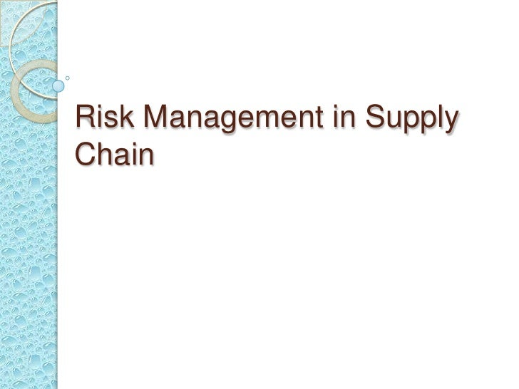Risk Management in Supply Chain<br />
