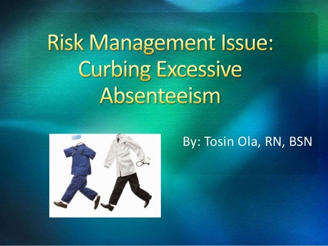 Risk management issue: Curbing Excessive Absenteeism