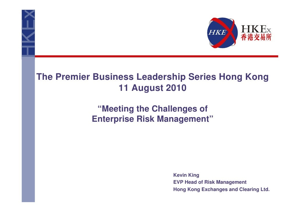 "The Premier Business Leadership Series Hong Kong                  11 August 2010              ""Meeting the Challenges of  ..."