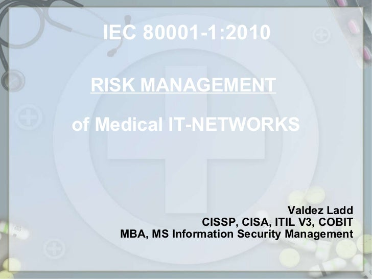 Risk Management of Medical Devices Connected To IT Networks