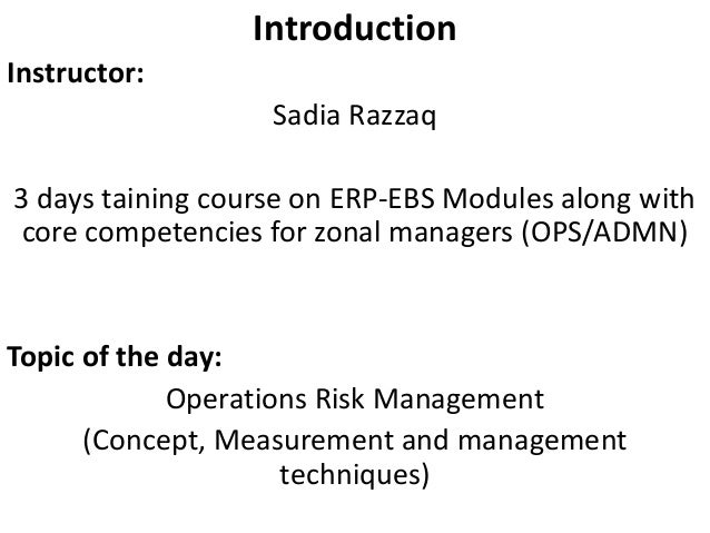 Introduction Instructor: Sadia Razzaq 3 days taining course on ERP-EBS Modules along with core competencies for zonal mana...
