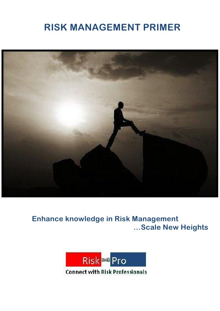 RISK MANAGEMENT PRIMEREnhance knowledge in Risk Management                          …Scale New Heights