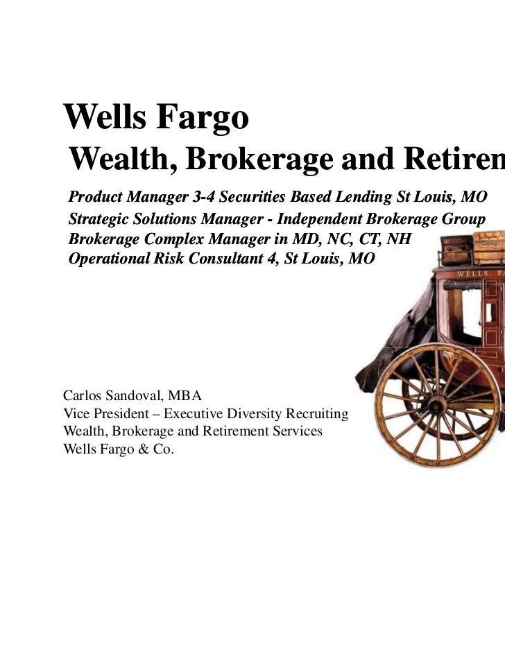 Wells FargoWealth,Wealth Brokerage and RetirementProduct Manager 3-4 Securities Based Lending St Louis, MO                ...