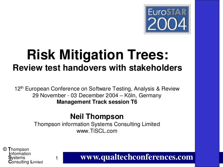 Risk Mitigation Trees:    Review test handovers with stakeholders     12th European Conference on Software Testing, Analys...