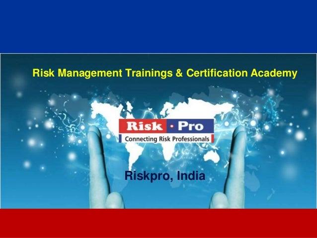 1 Risk Management Trainings & Certification Academy Riskpro, India