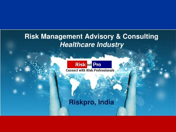 Riskpro healthcare industry manoj
