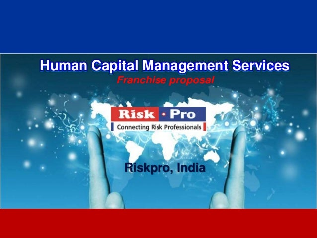 Riskpro human capital consulting franchisee proposal