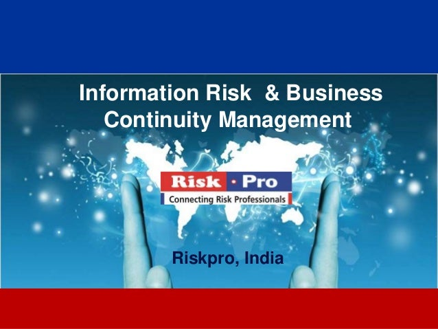 Information Risk & Business   Continuity Management        Riskpro, India               1
