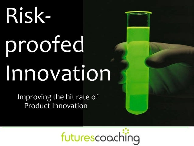 Risk-proofedInnovation Improving the hit rate of   Product Innovation